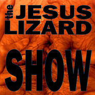 Jesus Lizard, The - Show