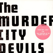 Murder City Devils - Every Day I Rise B/W Ball Busters In The Peanut Gallery