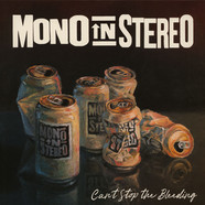 Mono In Stereo - Can't Stop The Bleeding