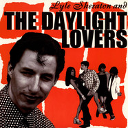 Daylight Lovers, The - Lyle Sheraton And The Daylight Lovers