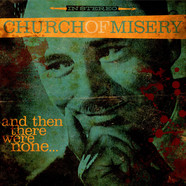 Church Of Misery - And Then There Were None …