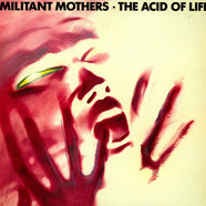 Militant Mothers - The Acid Of Life