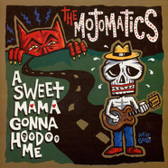 Mojomatics, The - A Sweet Mama Gonna Hoodoo Me