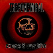 Treponem Pal - Excess & Overdrive