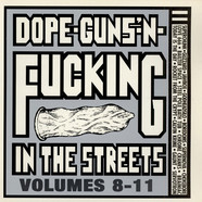 V.A. - Dope-Guns-'N-Fucking In The Streets Volumes 8-11