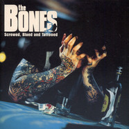 Bones, The - Screwed, Blued And Tattooed