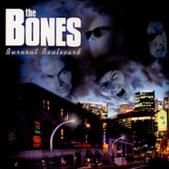 Bones, The - Burnout Boulevard