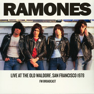 Ramones - Today Your Love, Tomorrow The World: Live At The Old Waldorf, San Francisco