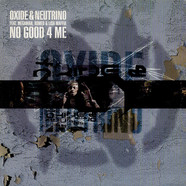 Oxide & Neutrino Feat. MegamanRomeo & Lisa Maffia - No Good 4 Me