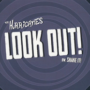 Hurricanes - Look Out! / Shake It!