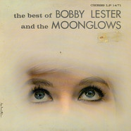 Bobby Lester And The Moonglows - The Best Of Bobby Lester And The Moonglows
