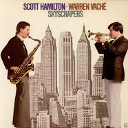 Scott Hamilton - Warren Vaché - Skyscrapers