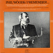 Phil Woods - I Remember...