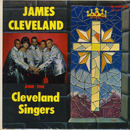 Rev. James Cleveland And The Cleveland Singers - James Cleveland And The Cleveland Singers