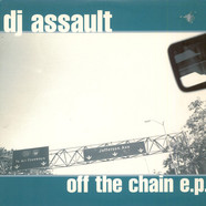 DJ Assault - Off The Chain E.P.