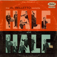 The Al Belletto Sextet - Half And Half