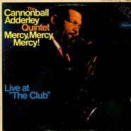 Cannonball Adderley Quintet, The - Mercy, Mercy, Mercy! - Live At