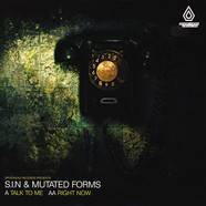 DJ S.I.N. & Mutated Forms - Talk To Me / Right Now