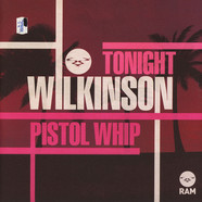 Wilkinson - Tonight / Pistol Whip