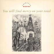 Thirteen Moons - You Will Find Mercy On Your Road