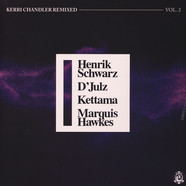 Kerri Chandler - Kerri Chandler Remixed Volume 2