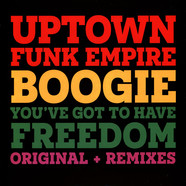 Uptown Funk Empire - Boogie / You've Got To Have Freedom
