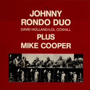 Johnny Rondo Duo Plus Mike Cooper - Johnny Rondo Duo David Holland/Lol Coxhill Plus Mike Cooper