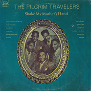 The Pilgrim Travelers - Shake My Mother's Hand