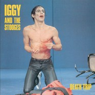 Iggy & The Stooges - Death Trip