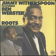Jimmy Witherspoon Featuring Ben Webster - Roots