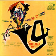 Jack Millman Sextet, The - Shades Of Things To Come