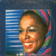 Roberta Kelly - Roots Can Be Anywhere