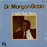 Rev. Morgan Babb - I Will Not Bow