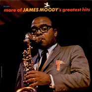 James Moody - More Of James Moody's Greatest Hits