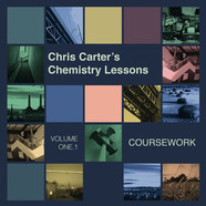Chris Carter - Chris Carter's Chemistry Lessons Volume One.1 Coursework