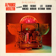 Alphonse Mouzon Featuring Herbie Hancock • Freddie Hubbard • Lee Ritenour • The Seawind Horns - By All Means