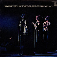 Supremes, The - Someday We'll Be Together/Best Of The Supremes Vol. 3