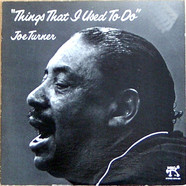 Big Joe Turner - Things That I Used To Do