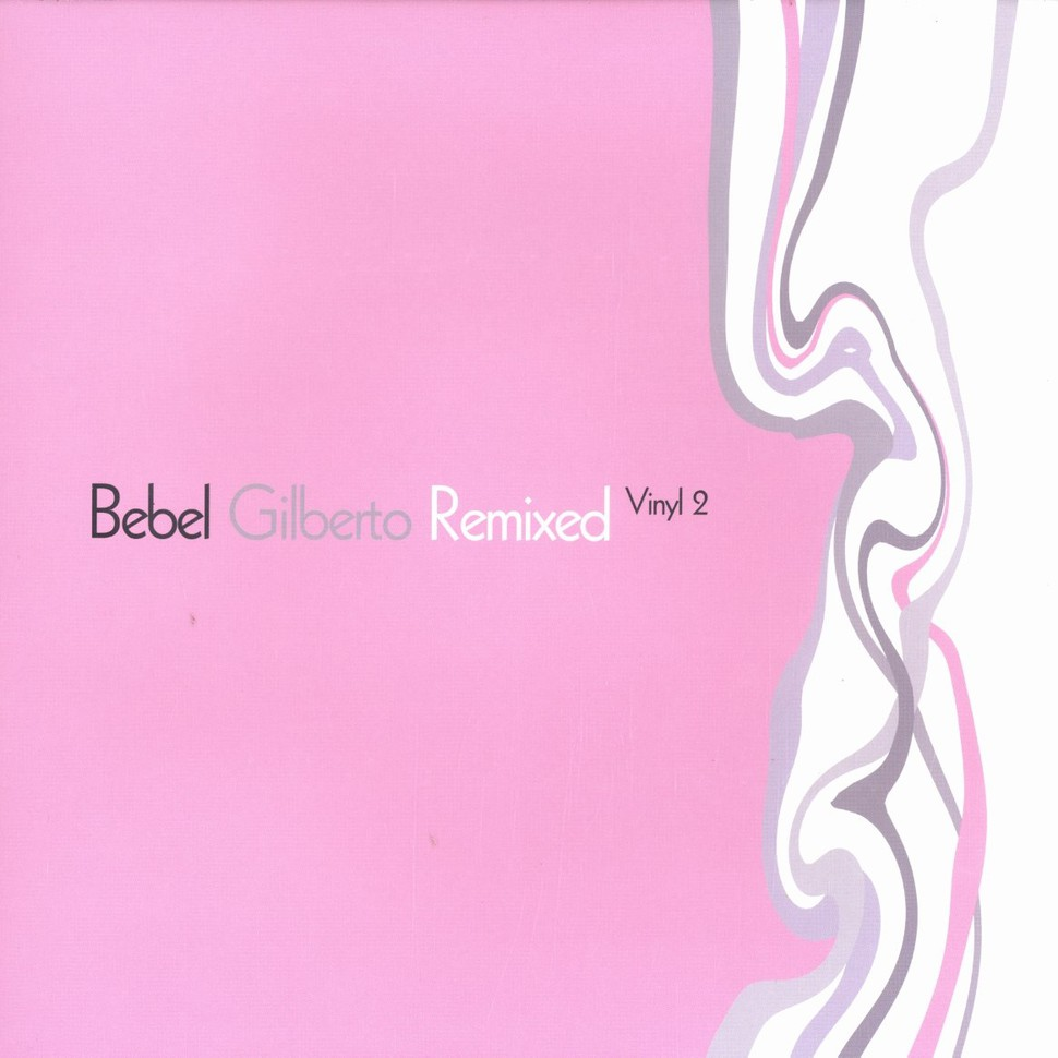 Bebel Gilberto - Remixed vinyl 2