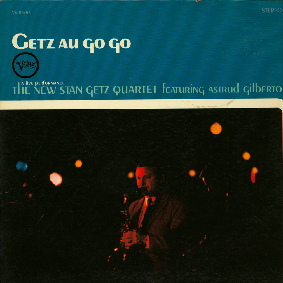 New Stan Getz Quartet Featuring Astrud Gilberto, The - Getz Au Go Go