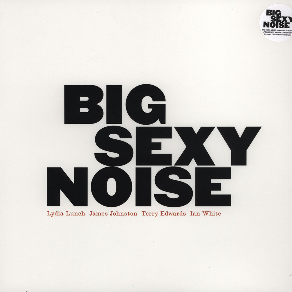 Lydia Lunch / Big Sexy Noise - Big Sexy Noise