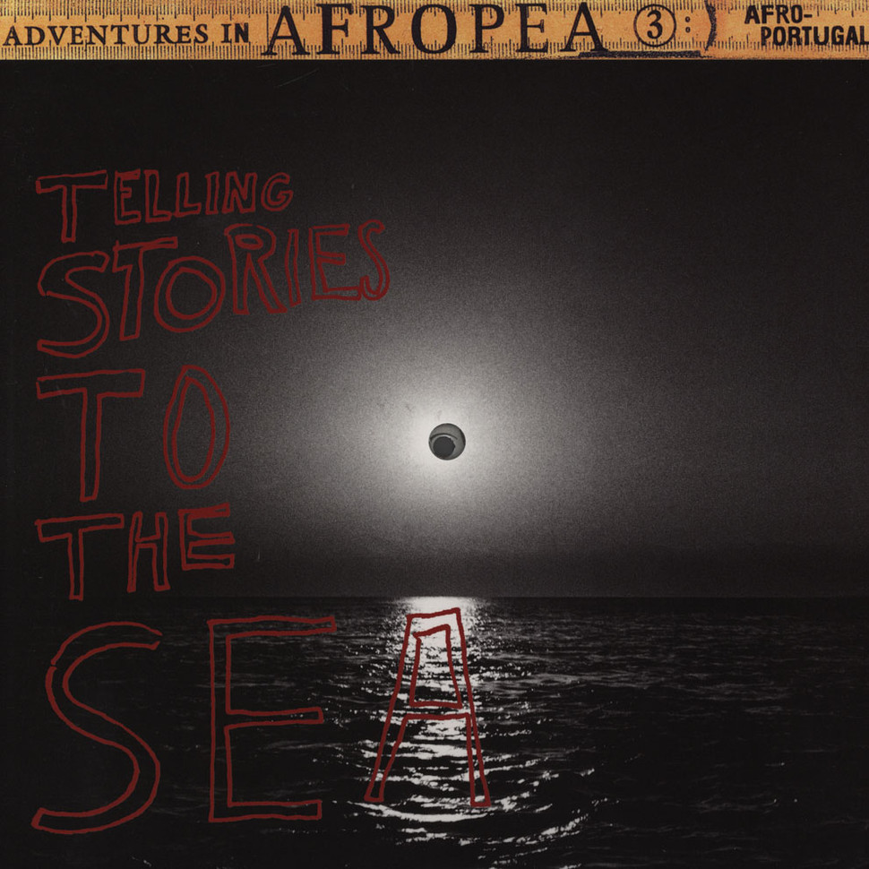 V.A. - Adventures in Afropea 3: Telling Stories to the Sea