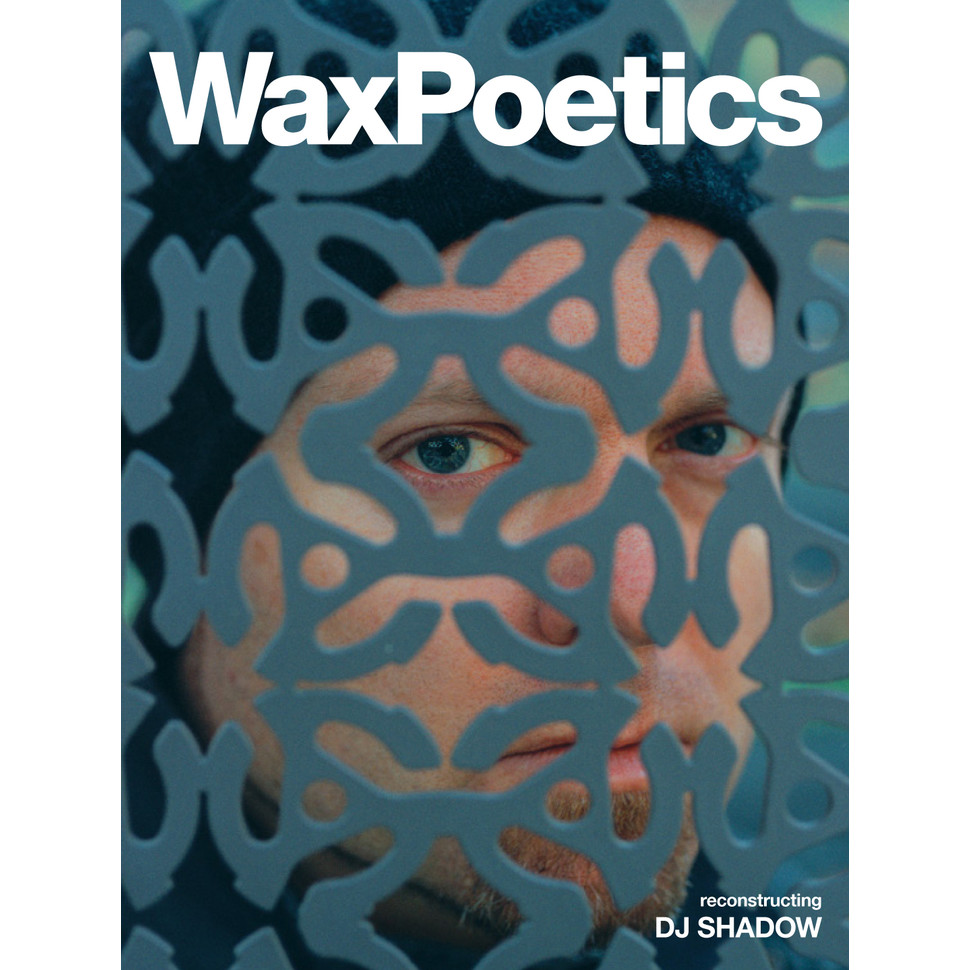 Waxpoetics - Issue 66 - DJ Shadow / David Axelrod