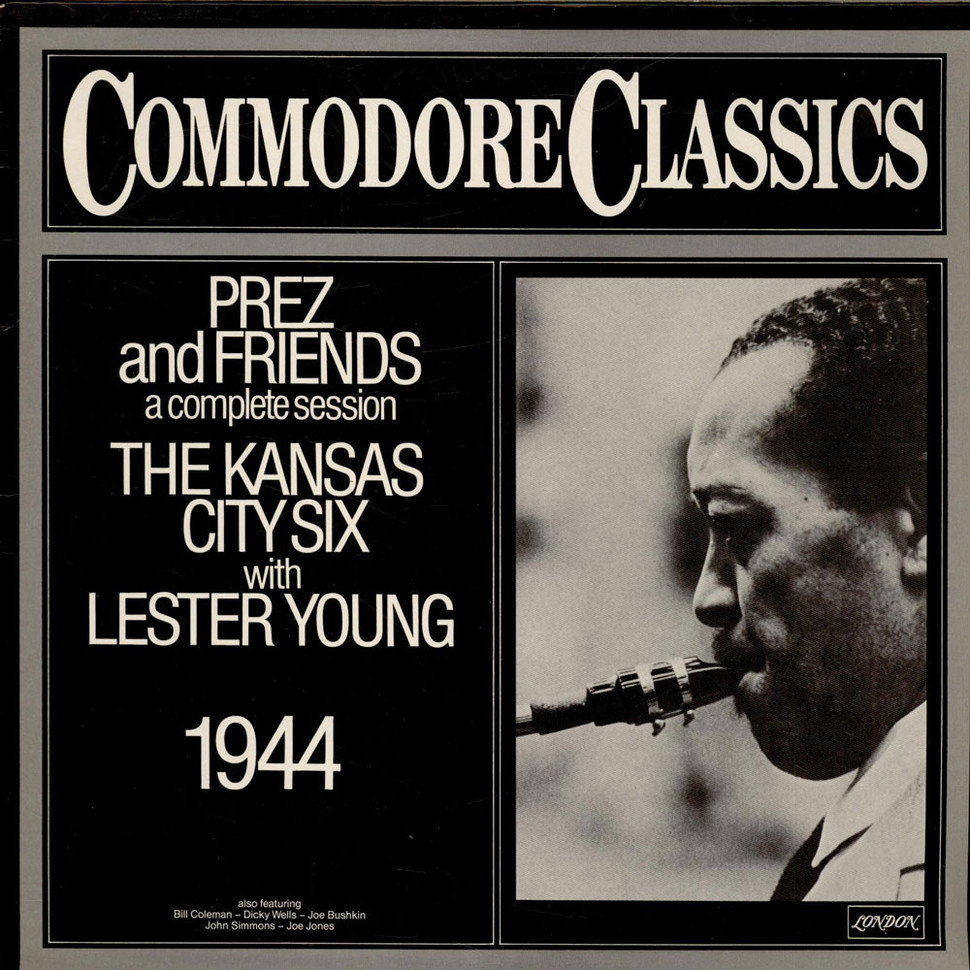 Kansas City Six With Lester Young - Prez And Friends - A Complete Session