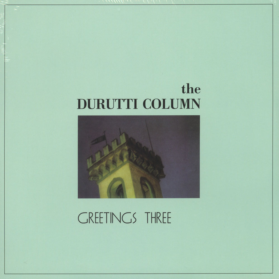 Durutti Column, The - Greetings Three