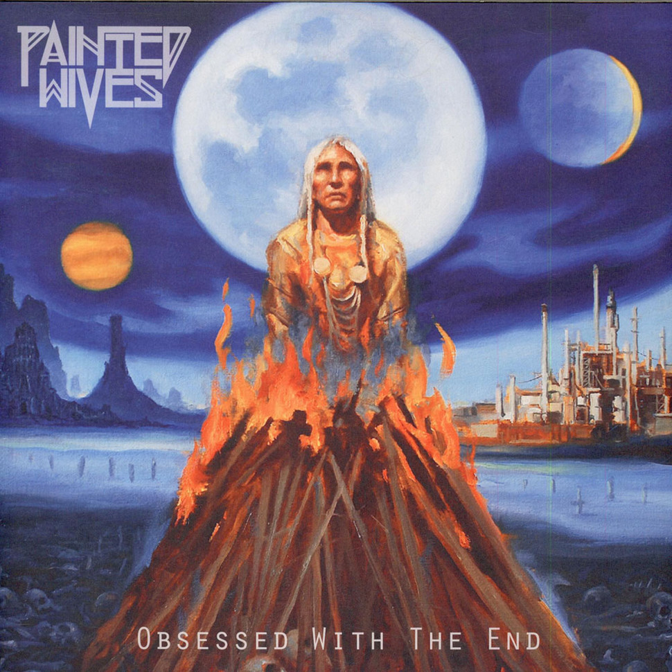 Painted Wives - Obsessed With The End