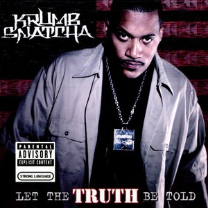 Krumb Snatcha - Let the truth be told