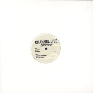 Channel Live - Throw Em Up