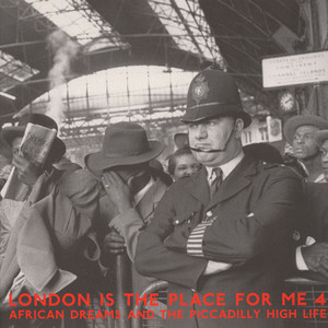 London Is The Place For Me - Volume 4: African Dreams And The Piccadilly High Life