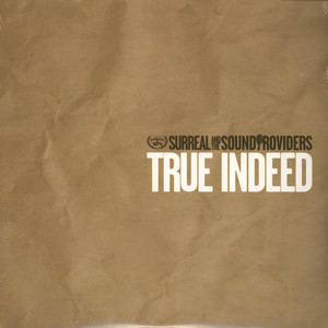 Surreal And The Sound Providers - True Indeed